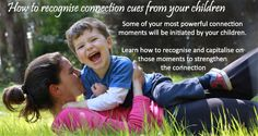 How to recognise connection cues from your children