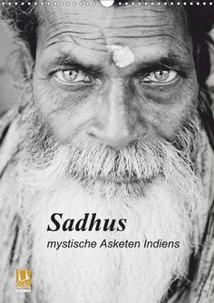 Sadhus - mystische Asketen Indiens - CALVENDO Kalender von Dirk Schlottmann - #kalender #calvendo #calvendogold #schwarzweiss #portraits #fotografie #indien