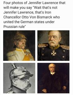 """Four photos of Jennifer Lawrence that win make you say """"Wait that's not Jennifer Lawrence, that's Iron Chancellor Otto Von Bismarck who united the German states under Prussian rule"""" - iFunny :) Stupid Memes, Stupid Funny, Dankest Memes, Funny Memes, Hilarious, Funny Stuff, Funny Things, Random Stuff, Satire"""