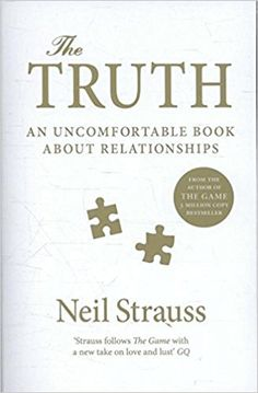 The Truth: An Uncomfortable Book About Relationships: Amazon.de: Neil Strauss: Fremdsprachige Bücher