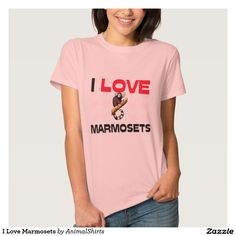 I Love Marmosets Tee Shirt