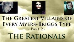 The Greatest Villains of Every Myers-Briggs Type - Part 2 - The Rationals