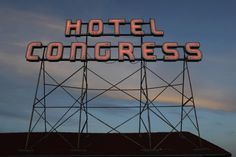 The story of the sign at Tucson's Hotel Congress: http://azstarnet.com/news/opinion/our-old-neon-signs-are-signature-features-so-support-proposed/article_15eb8ce6-efc1-5f21-9335-d3708c5633f8.html