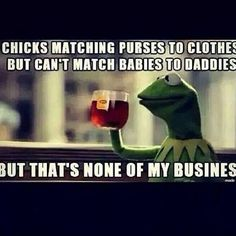 She can match her purses to her clothes but not her babies to their daddies.  Shame, but that's none of my business.