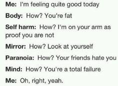 Except the self harm...