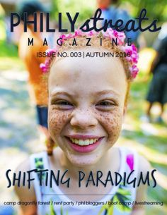 Philly Streats Magazine Autumn 2016 // ISSUE 003: Shifting Paradigms