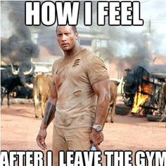 How I feel after I leave the gym.  #the rock