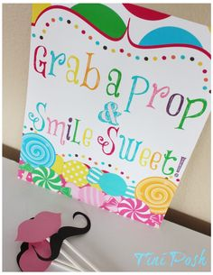"Candyland or Candy Shoppe  ""Grab a Prop & Smile Sweet""  - Printable by TiniPosh on Etsy https://www.etsy.com/listing/164154361/candyland-or-candy-shoppe-grab-a-prop"