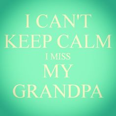 I would give anything to be able to trade a tomorrow for a yesterday, to see my grandpa Oscar again! I miss him so much! I Dont Miss You, Miss You Already, I Miss Him, Sign Quotes, Me Quotes, Funny Quotes, Missing You Quotes, Quotes To Live By, Rip Grandpa