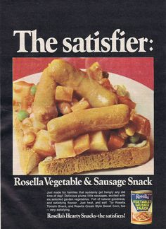 Rosella Vegetable & Sausage Snack Over Toast.   Plump little sausages, excited with six garden vegetables.  The perfect after-school snack.  (Rosella, 1968)