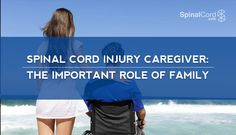 Spinal Cord Injury Caregiver: The Important Role of Family #sci #spinalcordinjuries #caregiver