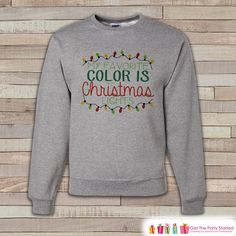 Favorite Color Is Christmas Crewneck - Adult Christmas Crewneck - Funny Christmas Sweater, Pullover, Sweatshirt - Holiday Gift Idea