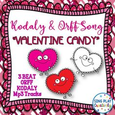 """Valentine's Day Song """"Valentine Candy"""" Orff, Kodaly Lesson Tracks - Sweet and simple to learn, """"Valentine Candy"""" a 3 Beat song with ORFF arrangement, Solfege for all notes, Note Names and Color Notes Music Education Games, Music Games, Teaching Music, Valentines Day Songs, Valentine Music, Orff Activities, Movement Activities, Music Classroom, Classroom Ideas"""