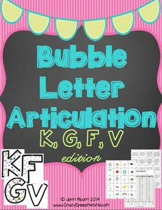 Bubble Letter Articulation for K, G, F, V