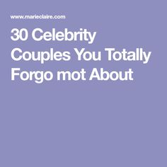 30 Celebrity Couples You Totally Forgo mot About