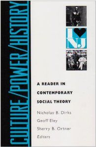 Culture / Power / History: A Reader in Contemporary Social Theory [Paperback]