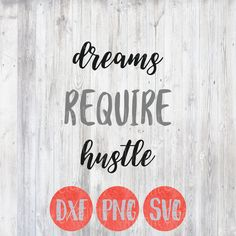 SVG, Motivational Quote Svg, dreams require hustle Svg, Goals Appreciation, svg dxf png, cutting file, silhouette cricut design by instantcreativity on Etsy