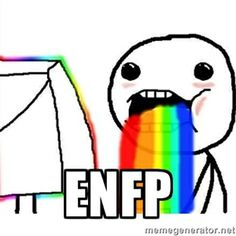 ENFP   Puking Rainbows