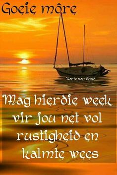 Week Blessed Week, Afrikaanse Quotes, Goeie Nag, Goeie More, Blessed Quotes, Godly Man, Day Wishes, Friend Pictures, Good Morning Quotes