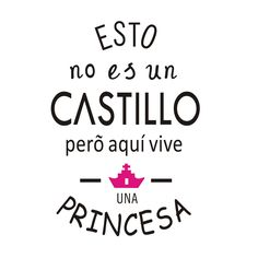 Vinilo decorativo ESTO NO ES UN CASTILLO Framed Quotes, Mom Quotes, Baby Decor, Life Lessons, Wisdom, Letters, Thoughts, Humor, Motivation