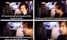 NARRY IS SO CUTE. I loved this part of the movie!!!!<< but seriously, how can you not love them? They're excited about surgical masks! Don't you dare tell me fame has changed them.