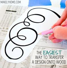 Easiest Way to Transfer a Design onto Wood via MakelyHome.com