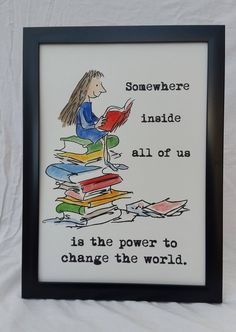 Hand Painted Matilda Reading on Pile of Books Quote and Watercolour Painting Roald Dahl Quentin Blake inch Change the World Matilda Roald Dahl, Roald Dahl Day, Roald Dahl Quotes, Roald Dahl Books, World Quotes, Year Quotes, Quotes For Kids, Reading Quotes Kids, Children Book Quotes