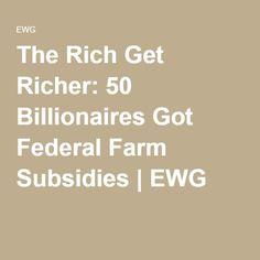 The Rich Get Richer: 50 Billionaires Got Federal Farm Subsidies | EWG