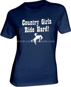 Camiseta Country Girls Ride Hard! para chica. Auténtica moda western en Corbeto's Boots. | Country Girls Ride Hard! ladies t-shirt. Genuine western fashion at Corbeto's Boots.