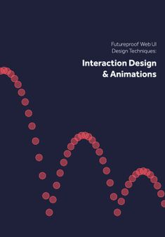 Interaction Design & Complex Animations -- Futureproof Web Design Techniques @UXPin #ixd #ux #ui #interactiondesign #design #futureprof #web #webdesign #animations #designtechniques #techniques
