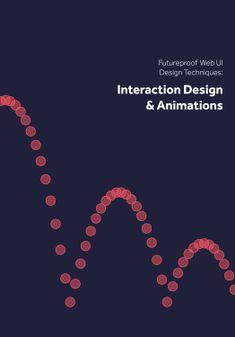 Interaction Design & Complex Animations -- Futureproof Web Design Techniques @UXPin #ixd #ux #ui #interactiondesign #design #futureprof #web #webdesign #animations #designtechniques #techniques