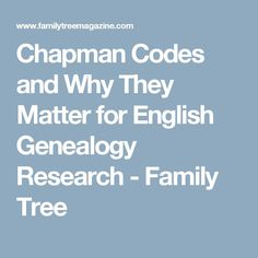 Chapman Codes and Why They Matter for English Genealogy Research - Family Tree