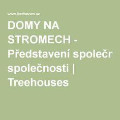 DOMY NA STROMECH - Představení společnosti | Treehouses