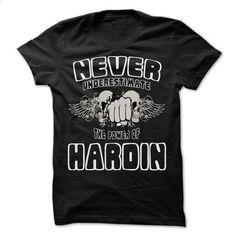 Never Underestimate The Power Of ... HARDIN - 999 Cool  - #sweatshirt women #crochet sweater. GET YOURS => https://www.sunfrog.com/LifeStyle/Never-Underestimate-The-Power-Of-HARDIN--999-Cool-Name-Shirt-.html?68278