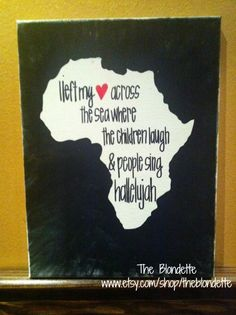 I would really love to have this but in the outline of the Dominican Republic.  I left my heart across the sea. Jackie Castro. Africa. 9 x 12 canvas. Lyric. Quote. Donating all profits to ESI.