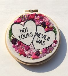 Hand Stitched 'Not Yours Never Was' Embroidery by YesStitchYes