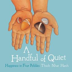 A Handful of Quiet: Happiness in Four Pebbles | By Thich Nhat Hanh