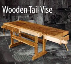 Wooden Tail Vise Plans - Workshop Solutions Projects, Tips and Tricks - Woodwork, Woodworking, Woodworking Plans, Woodworking Projects