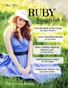 The MAY 2017 issue of RUBY magazine celebrates the joys of springtime and the women in our lives as we recognize Mother's Day.