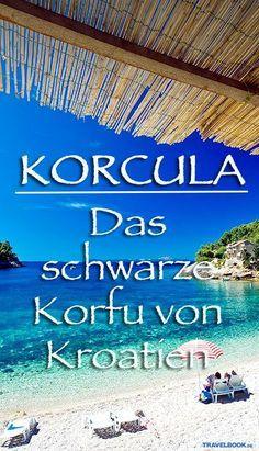 Korcula - the black Corfu of Croatia - Reisen - Urlaub Corfu, Places To Travel, Places To See, Europa Tour, Travel Tags, Reisen In Europa, Croatia Travel, Europe Destinations, Travel Around The World