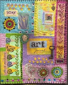 Art journal cover by Dianne Bishop Darey. Pieced cotton fabrics embellished with  felt, painted fabric, painted paper, buttons,  beads, found objects and assorted charms