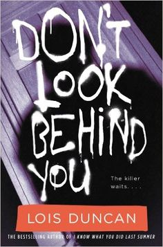 Haven't read this one. Want to! Amazon.com: Don't Look Behind You eBook: Lois Duncan: Books