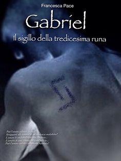 Gabriel. Il sigillo della tredicesima runa di Francesca Pace, #ebook #libri http://www.amazon.it/dp/B00KJ3C8QC/ref=cm_sw_r_pi_dp_dqdRub0KH04RN