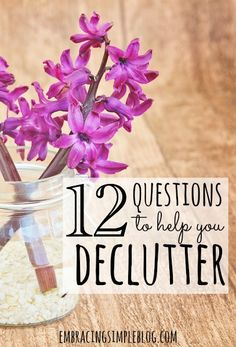 Having a difficult time paring down your possessions? Use these 12 Questions to Help You Declutter and decide which items to keep or toss!
