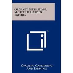 Organic Fertilizing, Secret of Garden Experts #secretgardens