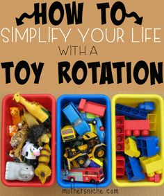 Kids are less bored and keep their attention longer if their toy options are limited. Simplify their life (and yours) by starting a toy rotation