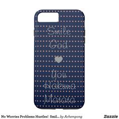 No Worries Problems Hustles!  Smile God Loves You Beauty Quote iPhone 7 Cases #beautiful wife, #self love #quote,