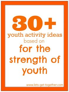30 Youth Activity Ideas Based on For the Strength of Youth - a great planning structure to help the youth plan their own activities and LOTS of ideas to fill in the gaps!lets-get-toge. Mutual Activities, Youth Group Activities, Youth Games, Young Women Activities, Church Activities, Youth Groups, Church Games, Therapy Activities, Lds Youth