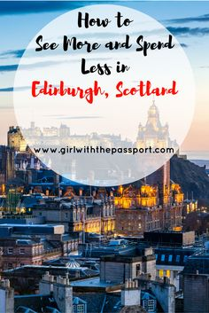 How to see the major sites in Edinburgh, Scotland without blowing your budget.