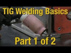 ▶ Welding Basics & How-To TIG Weld - Livestream Part 1 of 2 - Eastwood - YouTube